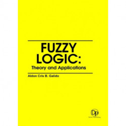 Fuzzy logic: Theory and Applications