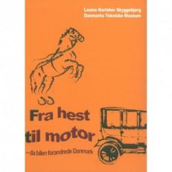 Fra hest til motor: da bilen forandrede Danmark