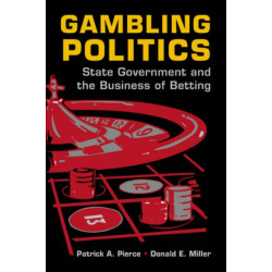 Gambling Politics: State Government and the Business of Betting
