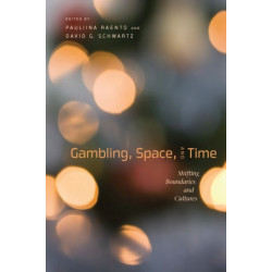 Gambling, Space, and Time: Shifting Boundaries and Cultures