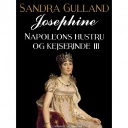 Josephine: Napoleons hustru og kejserinde III