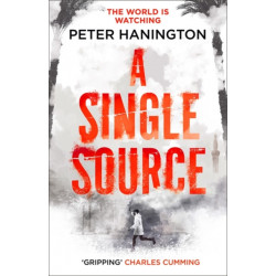 A Single Source: a gripping political thriller from the author of A Dying Breed