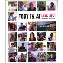Født til at leve livet: 24 unges ydre og indre rejse