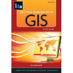 Getting Started with GIS: A LITA Guide