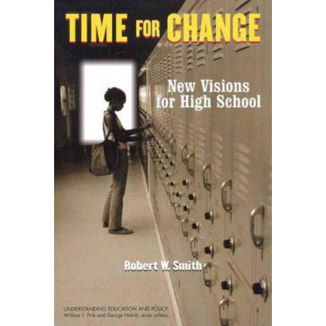 Time for Change: New Visions for High School