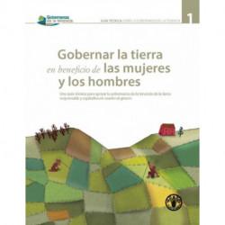 Gobernar la tierra en beneficio de las mujeres y los hombres: Una guia tecnica para apoyar la gobernanza de la tenencia de la tierra responsabile y equitativa en cuanto al genero
