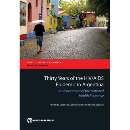 Thirty Years of the HIV/AIDS Epidemic in Argentina: An Assessment of the National Health Response