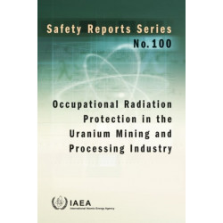 Occupational Radiation Protection in the Uranium Mining and Processing Industry