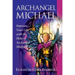 Archangel Michael: Improve Your Life with the Help of Archangel Michael