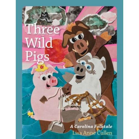 Three Wild Pigs: A Carolina Folktale