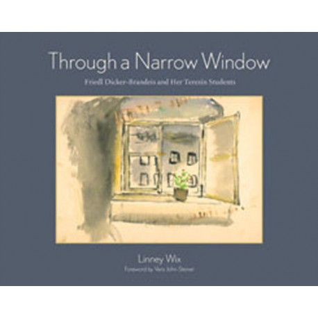 Through a Narrow Window: Friedl Dicker-Brandeis and Her Terezin Students