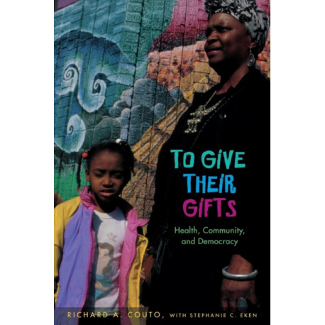 To Give Their Gifts: Health, Community and Democracy