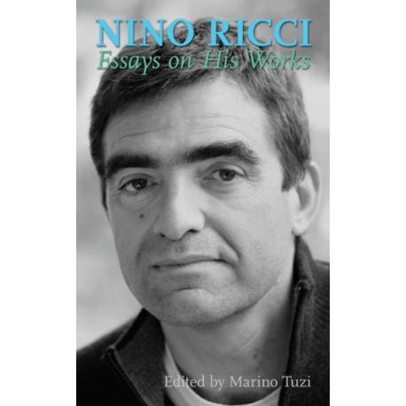 Nino Ricci: Essays on His Works