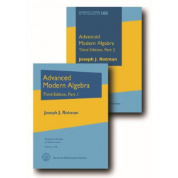 Advanced Modern Algebra: Third Edition, Parts 1 and 2