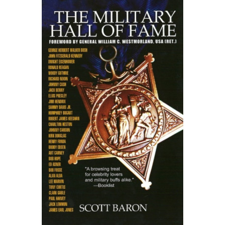 The Military Hall of Fame: Famous Americans Who Served in the Armed Forces