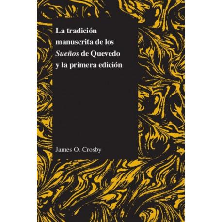 La Tradicion Manuscrita De Los Suenos De Quevedo Y La Primera Edicion