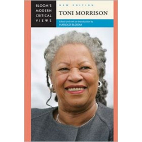 Toni Morrison (Bloom's Modern Critical Views) (Bloom's Modern Critical Views (Hardcover))