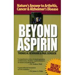 Beyond Aspirin: Nature'S Challenge to Arthritis, Cancer & Alzheimer's Disease