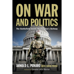 On War and Politics: The Battlefield Inside Washington's Beltway