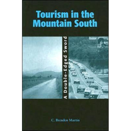 Tourism Tourism in the Mountain South: A Double-Edged Sword
