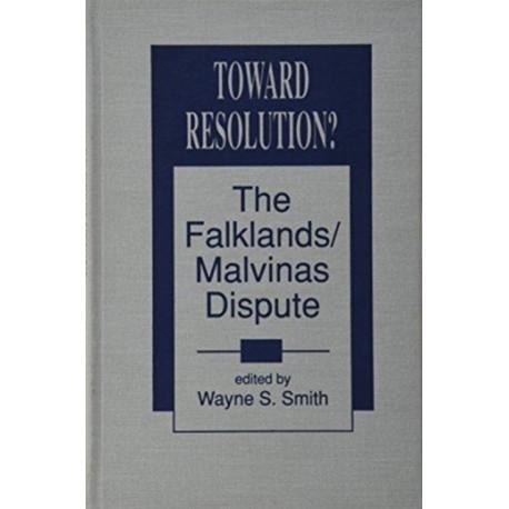 Toward Resolution?: Falklands/Malvinas Dispute