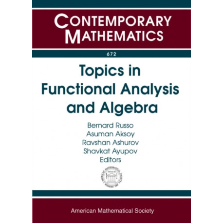 Topics in Functional Analysis and Algebra