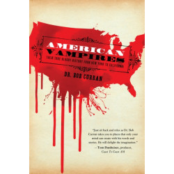 American Vampires: Their True Bloody History from New York to California