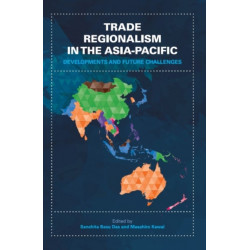 Trade Regionalism in the Asia-Pacific: Developments and Future Challenges