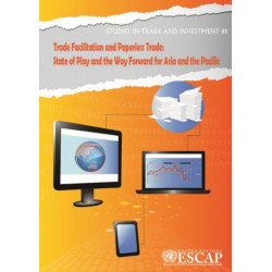 Trade facilitation and paperless trade: state of play and the way forward for Asia and the Pacific