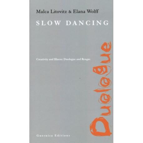 Slow Dancing: Creativity & Illness: Duologue & Rengas