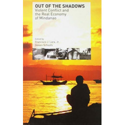 Out of the Shadows: Violent Conflict and the Real Economy of Mindanao