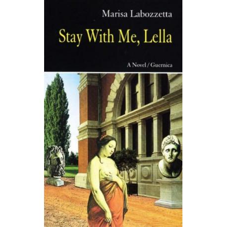 Stay with Me, Lella: A Novel