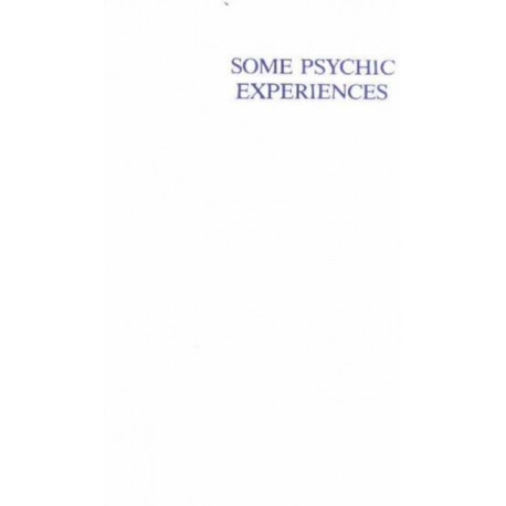 Some Psychic Experiences & Their Results