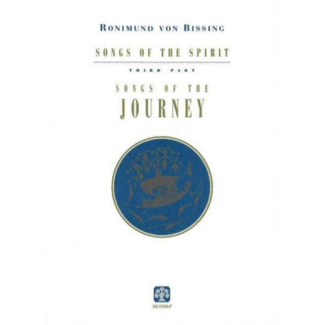 Songs of the Spirit, Part 3: Songs of the Journey