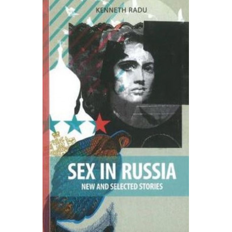 Sex in Russia: New & Selected Stories
