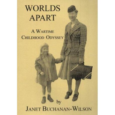 Worlds Apart: A Wartime Childhood Odyssey