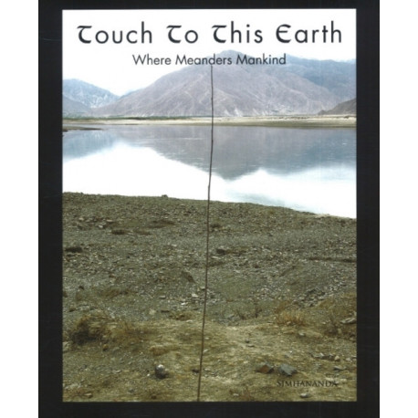 Touch to This Earth: Where Meanders Mankind