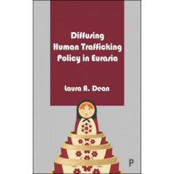 Diffusing Human Trafficking Policy in Eurasia
