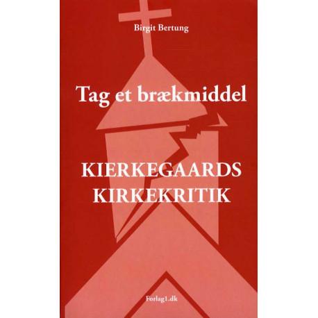 Tag et brækmiddel: Kierkegaards kirkekritik