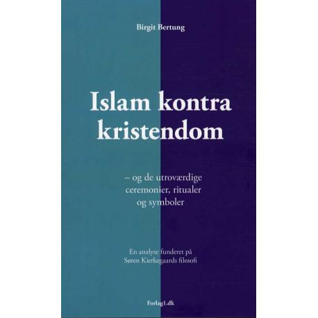 Islam kontra kristendom: og de utroværdige ceremonier, ritualer og symboler, en analyse funderet på Søren Kierkegaards filosofi