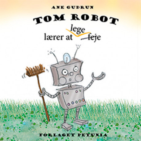 Tom Robot: lærer at lege feje