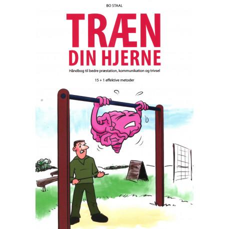 Træn din hjerne - Håndbog til bedre præstation, kommunikation og trivsel