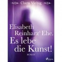 Elisabeth Reinharz Ehe. Es lebe die Kunst