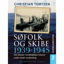 Søfolk og skibe 1939-1945. Den danske handelsflådes historie under anden verdenskrig. Bind 2. Overgangstid