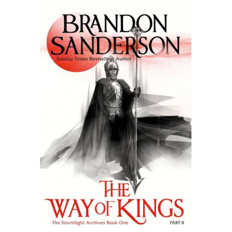 The Way of Kings: Part Two