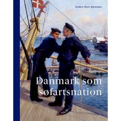 Danmark som søfartsnation: Fortællinger, interesser og identitet gennem 250 år