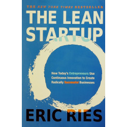 The Lean Startup: How Constant Innovation Creates Radically Successful Business