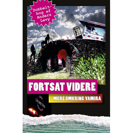 Fortsat videre + Mere omkring Yamira