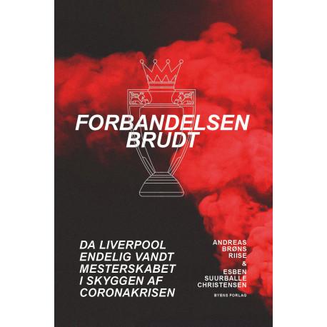Forbandelsen brudt: da Liverpool endelig vandt mesterskabet i skyggen af coronakrisen