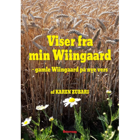 Viser fra min Wiingaard - gamle Wiingaard på nye vers